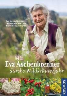 Eva Aschenbrenner: Mit Eva Aschenbrenner durchs Wildkräuterjahr, Buch