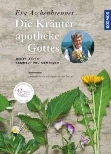 Eva Aschenbrenner: Die Kräuterapotheke Gottes, Buch