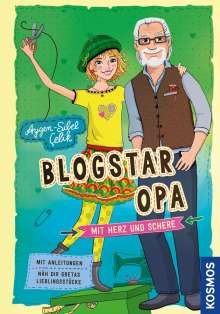 Aygen-Sibel Çelik: Blogstar Opa - Mit Herz und Schere, Buch