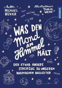 Michael Büker: Was den Mond am Himmel hält, Buch