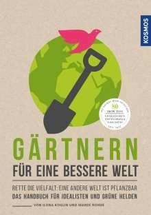 Ilona Koglin: Gärtnern für eine bessere Welt, Buch