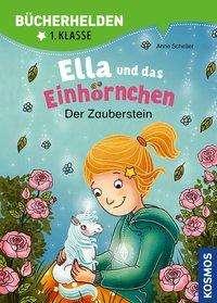 Anne Scheller: Ella und das Einhörnchen, Bücherhelden 1. Klasse, Der Zauberstein, Buch