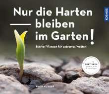 Thomas Heß: Nur die Harten bleiben im Garten!, Buch