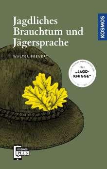 Walter Frevert: Jagdliches Brauchtum und Jägersprache, Buch