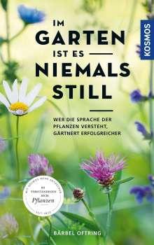 Bärbel Oftring: Im Garten ist es niemals still, Buch