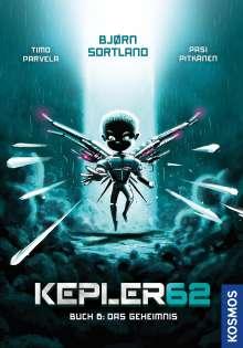 Bjørn Sortland: Kepler62: Buch 6 - Das Geheimnis, Buch