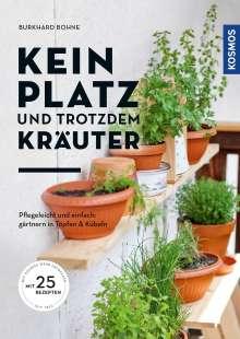 Burkhard Bohne: Kein Platz und trotzdem Kräuter, Buch