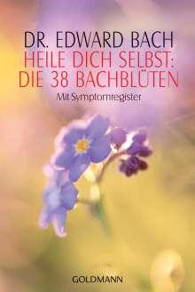 Edward Bach: Heile Dich selbst: Die 38 Bachblüten, Buch