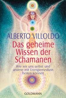 Alberto Villoldo: Das geheime Wissen der Schamanen, Buch