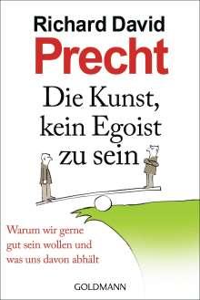 Richard David Precht: Die Kunst, kein Egoist zu sein, Buch