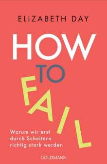 Elizabeth Day: How to fail, Buch