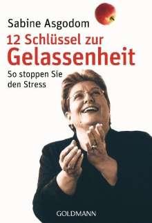 Sabine Asgodom: 12 Schlüssel zur Gelassenheit, Buch