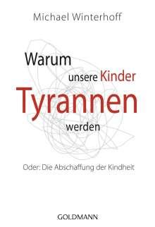 Michael Winterhoff: Warum unsere Kinder Tyrannen werden, Buch
