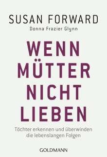 Susan Forward: Wenn Mütter nicht lieben, Buch