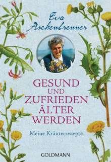 Eva Aschenbrenner: Gesund und zufrieden älter werden, Buch
