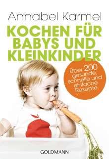 Annabel Karmel: Kochen für Babys und Kleinkinder, Buch