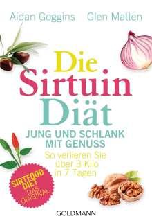 Aidan Goggins: Die Sirtuin-Diät - Jung und schlank mit Genuss, Buch