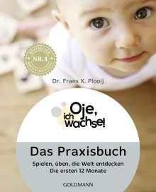 Frans X. Plooij: Oje, ich wachse! Das Praxisbuch, Buch