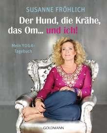 Susanne Fröhlich: Der Hund, die Krähe, das Om... und ich!, Buch