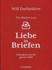 Will Darbyshire: This Modern Love. Liebe in Briefen, Buch