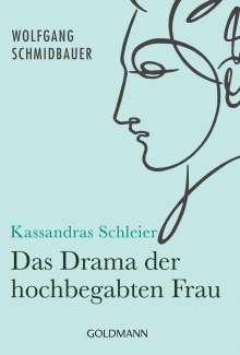 Wolfgang Schmidbauer: Kassandras Schleier, Buch