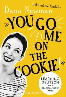 "Dana Newman: ""You go me on the cookie!"", Buch"