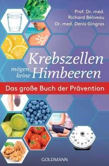 Richard Béliveau: Krebszellen mögen keine Himbeeren, Buch