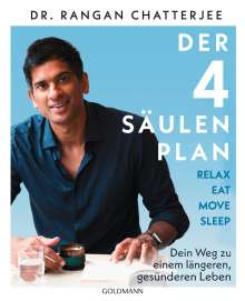 Rangan Chatterjee: Der 4-Säulen-Plan - Relax, Eat, Move, Sleep, Buch