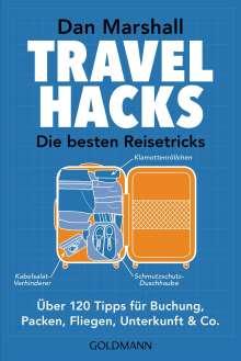Dan Marshall: Travel Hacks - Die besten Reisetricks, Buch