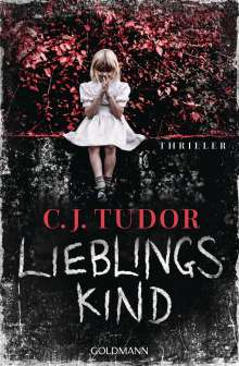 C. J. Tudor: Lieblingskind, Buch