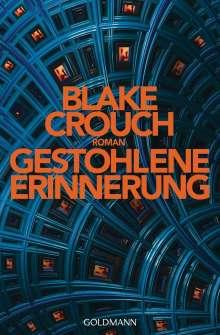 Blake Crouch: Gestohlene Erinnerung, Buch