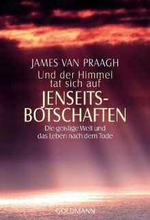 James van Praagh: Und der Himmel tat sich auf. Jenseitsbotschaften, Buch