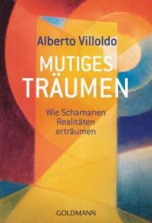 Alberto Villoldo: Mutiges Träumen, Buch
