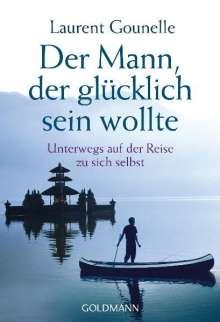 Laurent Gounelle: Der Mann, der glücklich sein wollte, Buch