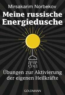Mirsakarim Norbekov: Meine russische Energiedusche, Buch