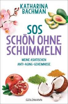 Katharina Bachman: SOS - Schön ohne Schummeln, Buch