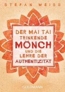 Stefan Weiss: Der Mai Tai trinkende Mönch und die Lehre der Authentizität, Buch