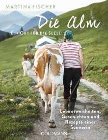 Martina Fischer: Die Alm - Ein Ort für die Seele, Buch
