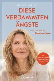 Ursula Karven: Diese verdammten Ängste, Buch