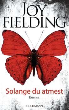 Joy Fielding: Solange du atmest, Buch