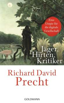 Richard David Precht: Jäger, Hirten, Kritiker, Buch