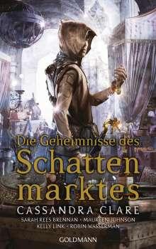 Cassandra Clare: Die Geheimnisse des Schattenmarktes, Buch