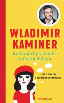 Wladimir Kaminer: Rotkäppchen raucht auf dem Balkon, Buch