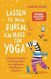 Sabine Bode: Lassen Sie mich durch, ich muss zum Yoga, Buch