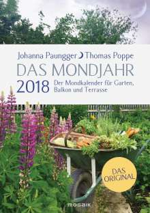 johanna paungger das mondjahr 2018 der mondkalender f r garten balkon und terrasse diverse. Black Bedroom Furniture Sets. Home Design Ideas