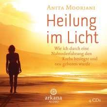 Anita Moorjani: Heilung im  Licht, 4 CDs