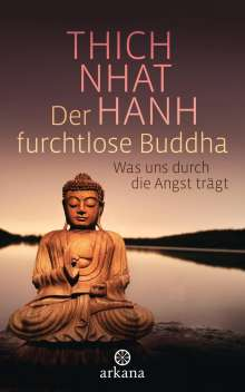 Thich Nhat Hanh: Der furchtlose Buddha, Buch