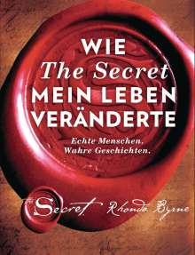 Rhonda Byrne: Wie The Secret mein Leben veränderte, Buch