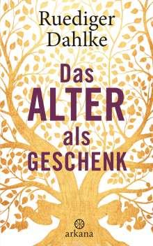Ruediger Dahlke: Das Alter als Geschenk, Buch