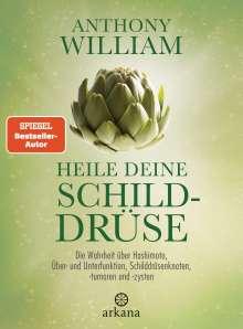 Anthony William: Heile deine Schilddrüse, Buch